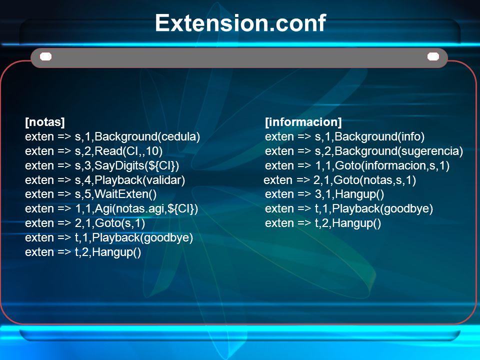Extension.conf [notas] [informacion]